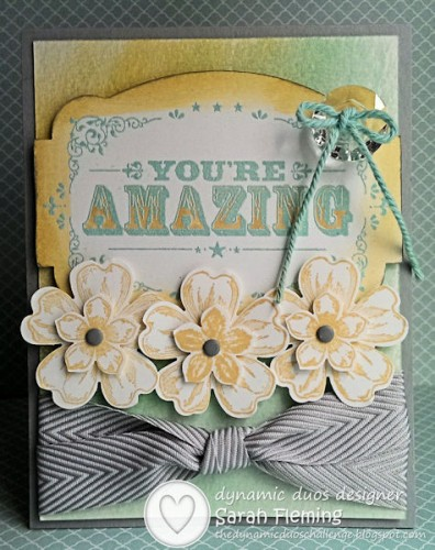 Stampin' Up! You're Amazing (retiring stamp set), Flower Shop, watercolor paper - Dynamic Duos challenge #100 - Sarah Fleming - Prepare to Dye
