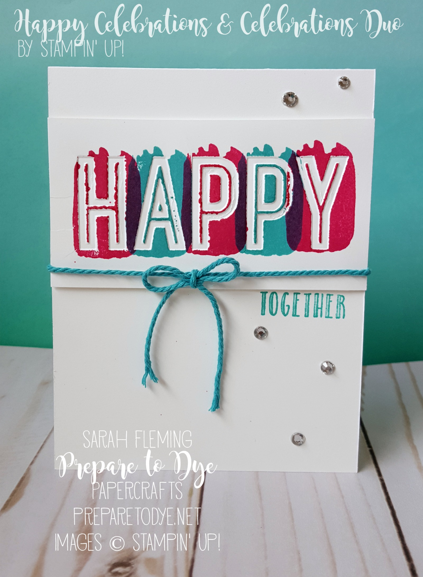 Stampin' Up! Happy Celebrations stamp set & Celebrations Duo debossing/embossing folders - handmade card - Sarah Fleming - Prepare to Dye Papercrafts