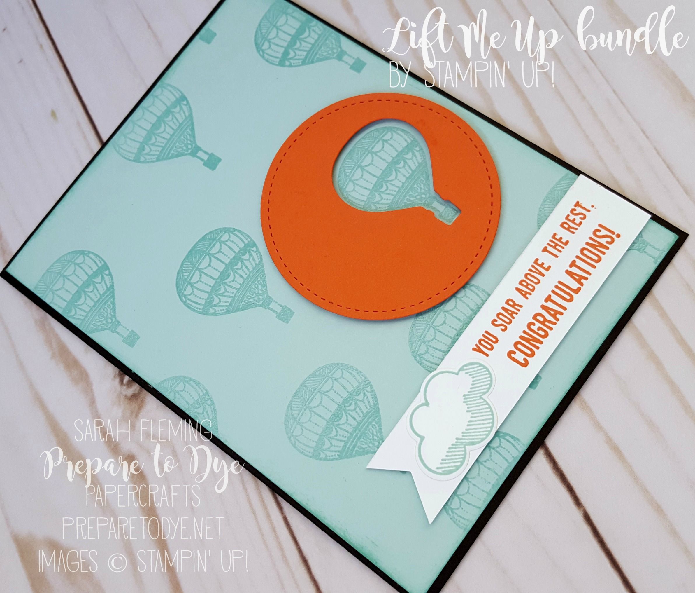Stampin' Up! Lift Me Up bundle - Sarah Fleming - Prepare to Dye Papercrafts