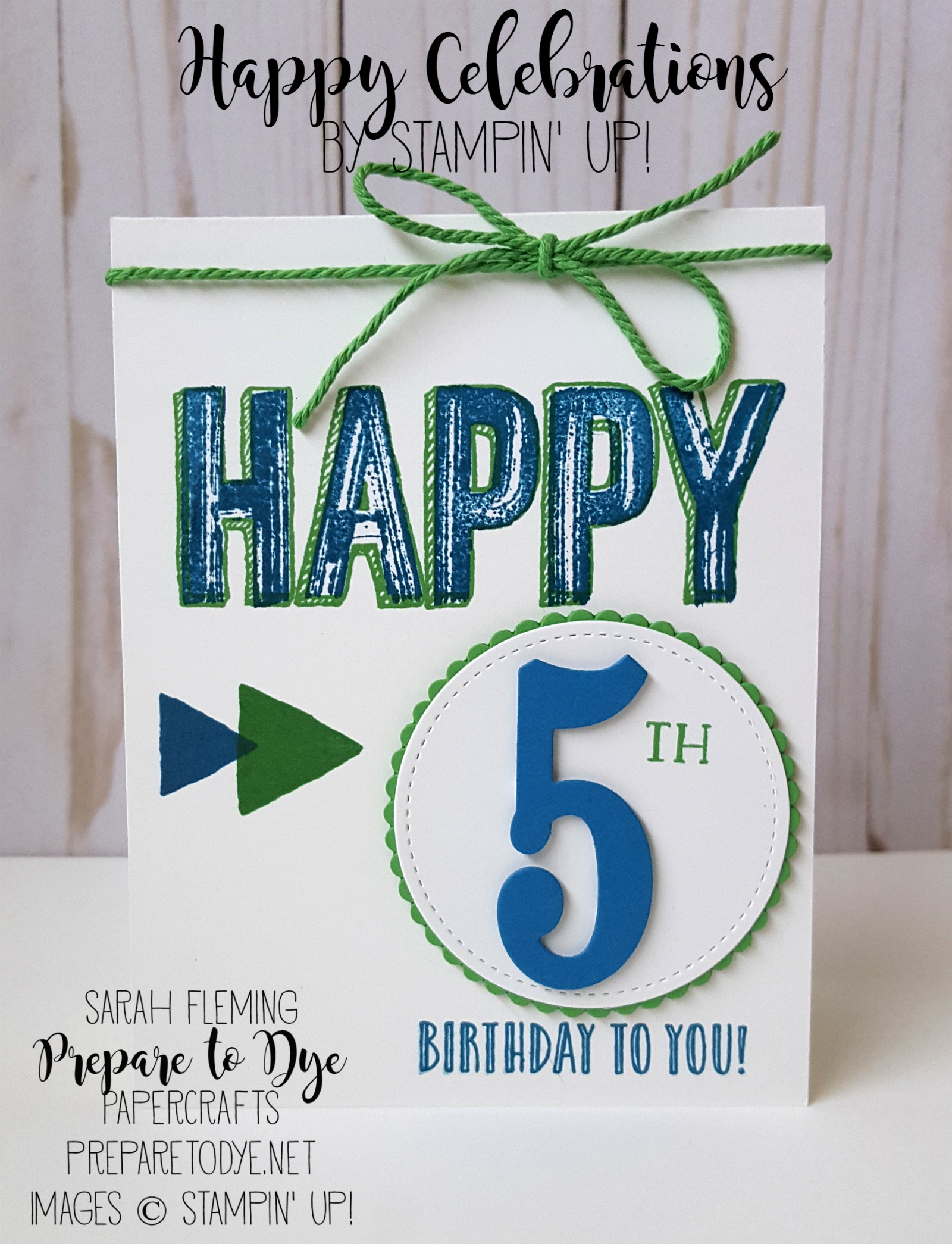 Stampin' Up! Happy Celebrations stamp set with Large Numbers framelits and Number of Years stamp set - handmade boy's birthday card - Sarah Fleming - Prepare to Dye Papercrafts