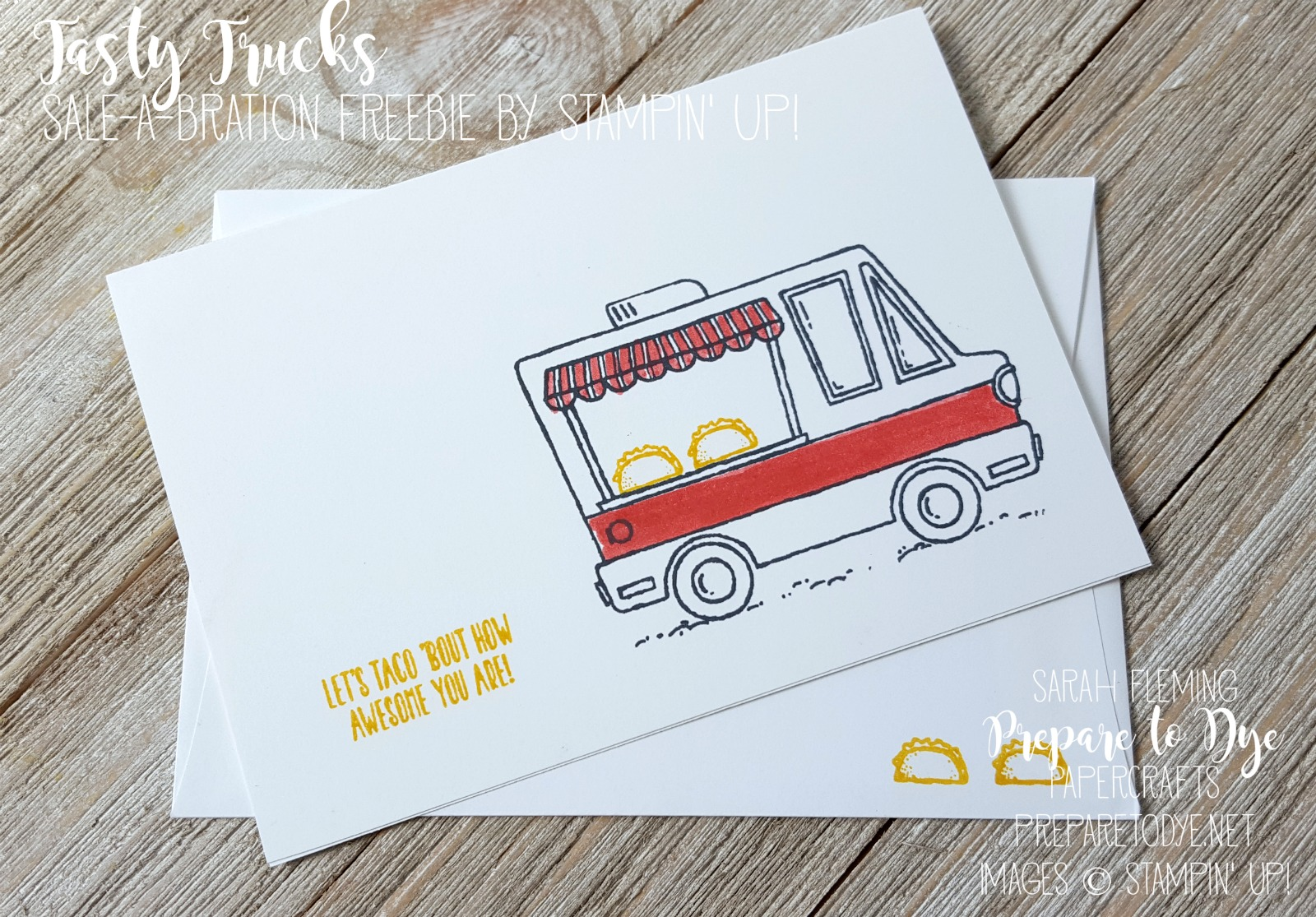 Stampin' Up! Tasty Trucks stamp set - see 8 note cards and 8 Sale-A-Bration stamp sets - Sarah Fleming - Prepare to Dye Papercrafts