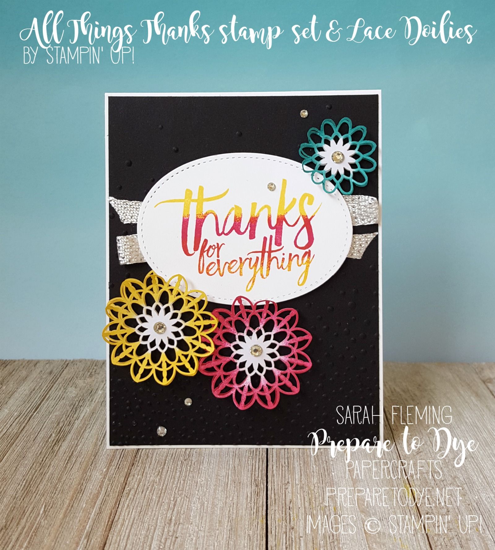 Stampin' Up! All Things Thanks stamps and Lace Doilies - Kylie Bertucci's International Blog Highlight - Sarah Fleming - Prepare to Dye Papercrafts