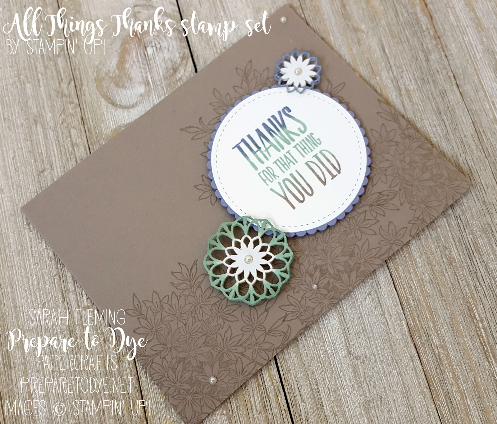 Stampin' Up! All Things Thanks and Awesomely Artistic stamps with Lace Doilies - Sarah Fleming - Prepare to Dye Papercrafts