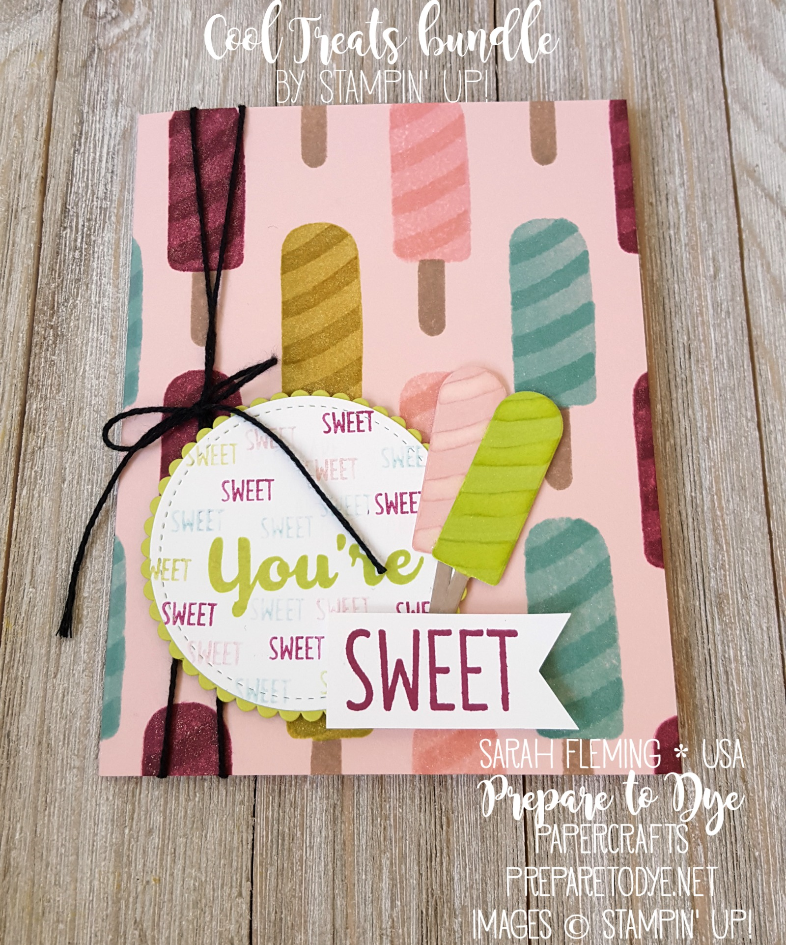 Stampin' Up! Cool Treats bundle with Stitched Shapes and Layering Circles framelits - handmade popsicle card - Splitcoast Stampers Creative Crew May 2017 - Sarah Fleming - Prepare to Dye Papercrafts