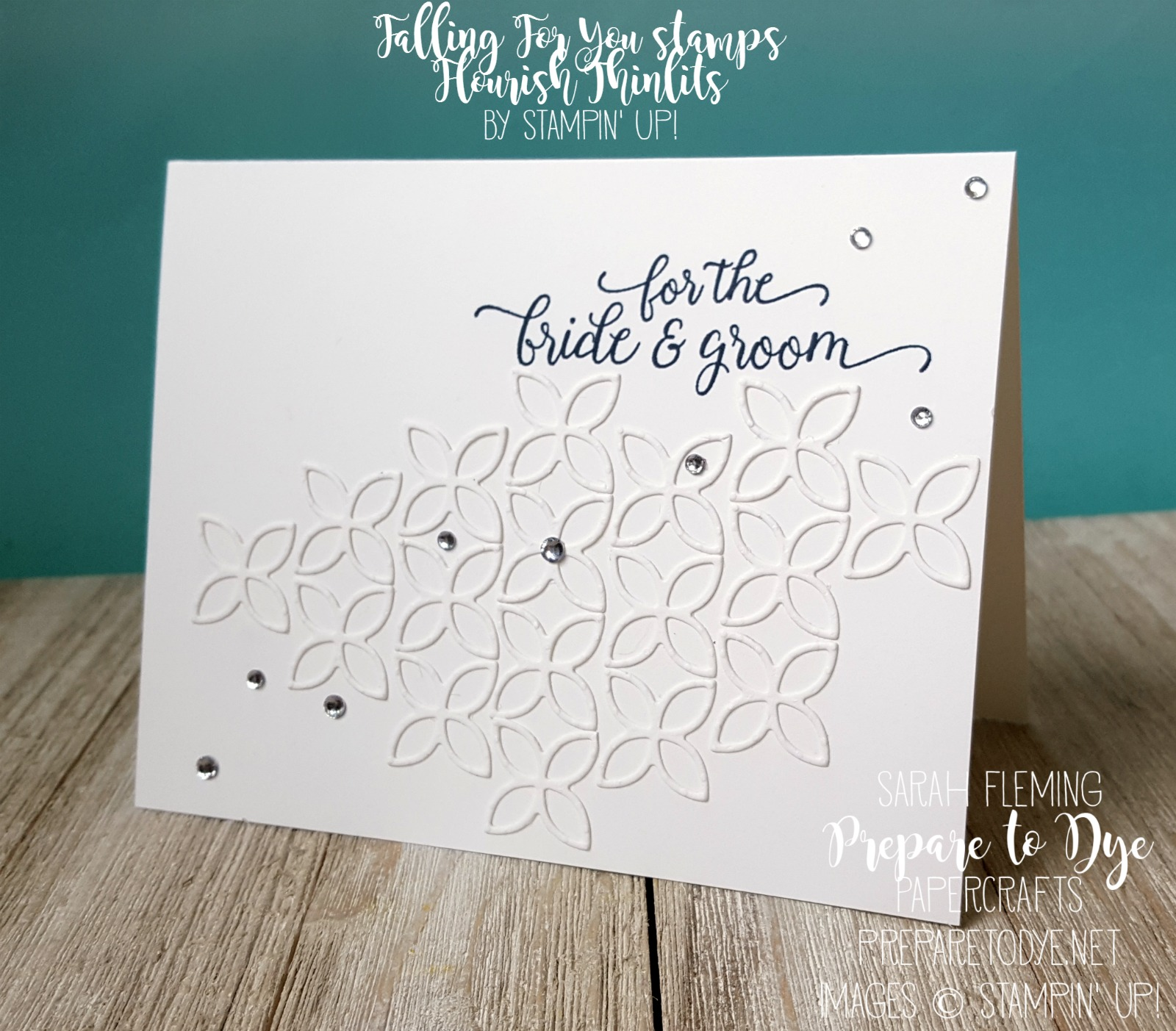 Stampin' Up! Falling For You stamps and Flourish Thinlits - clean and simple - CAS - handmade wedding card - Kylie Bertucci's International Blog Highlights - Sarah Fleming - Prepare to Dye Papercrafts