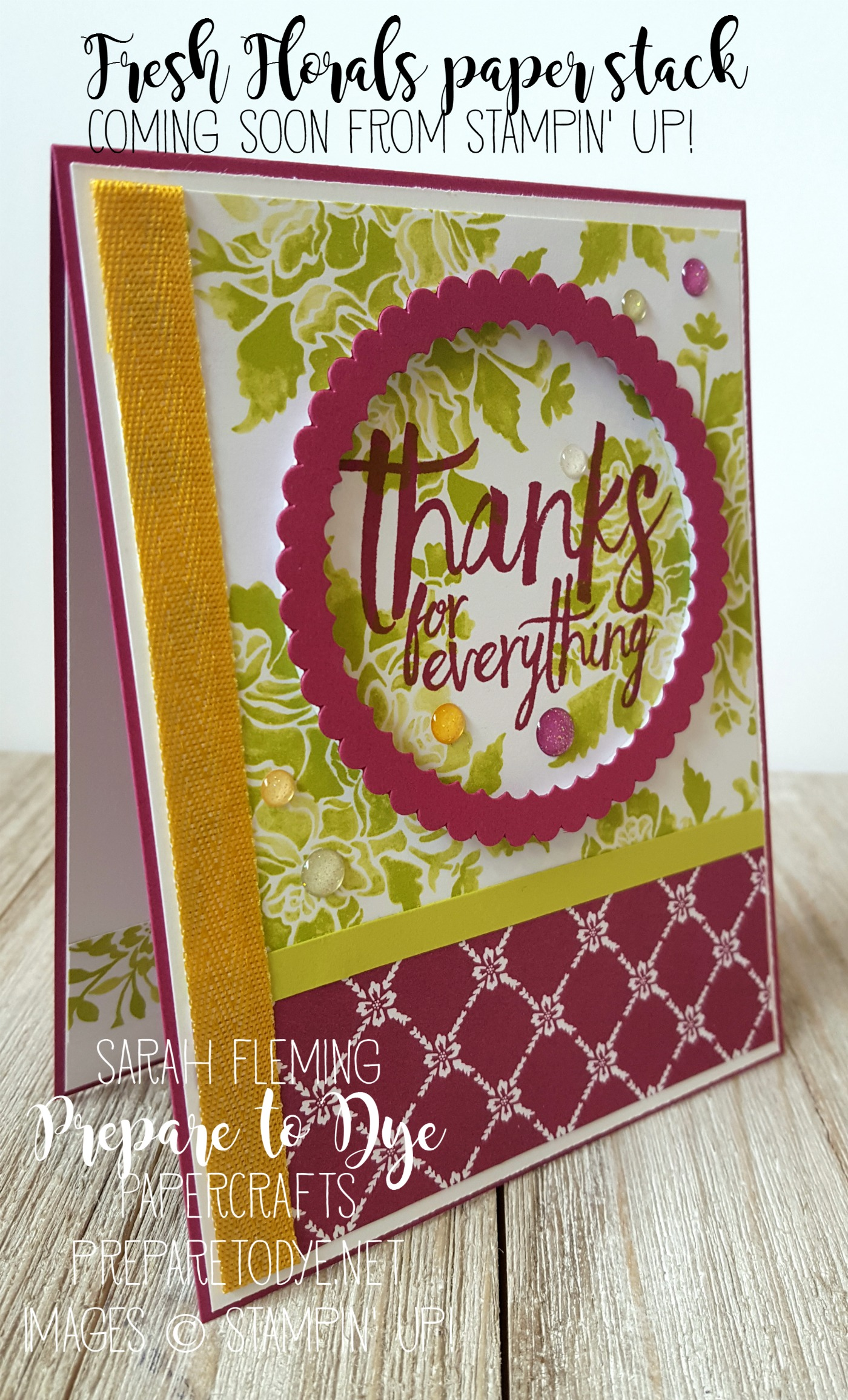 "Stampin' Up! All Things Thanks stamp set (available now) with Fresh Floral designer series paper stack (coming soon!), Crushed Curry 3/8"" Chevron Ribbon (coming soon!), and Glitter Enamel Dots (coming soon!) - GDP083 - Sarah Fleming - Prepare to Dye Papercrafts"