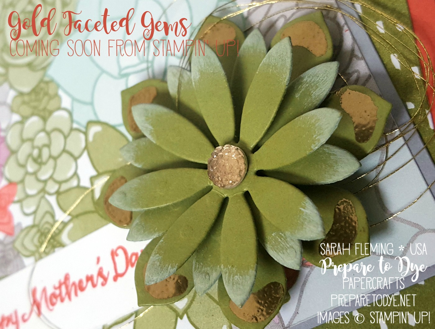 Stampin' Up!'s Oh So Succulent suite is RETIRING! This handmade Mother's Day card also features the COMING SOON Gold Faceted Gems - Sarah Fleming - Prepare to Dye Papercrafts - SIP Challenge