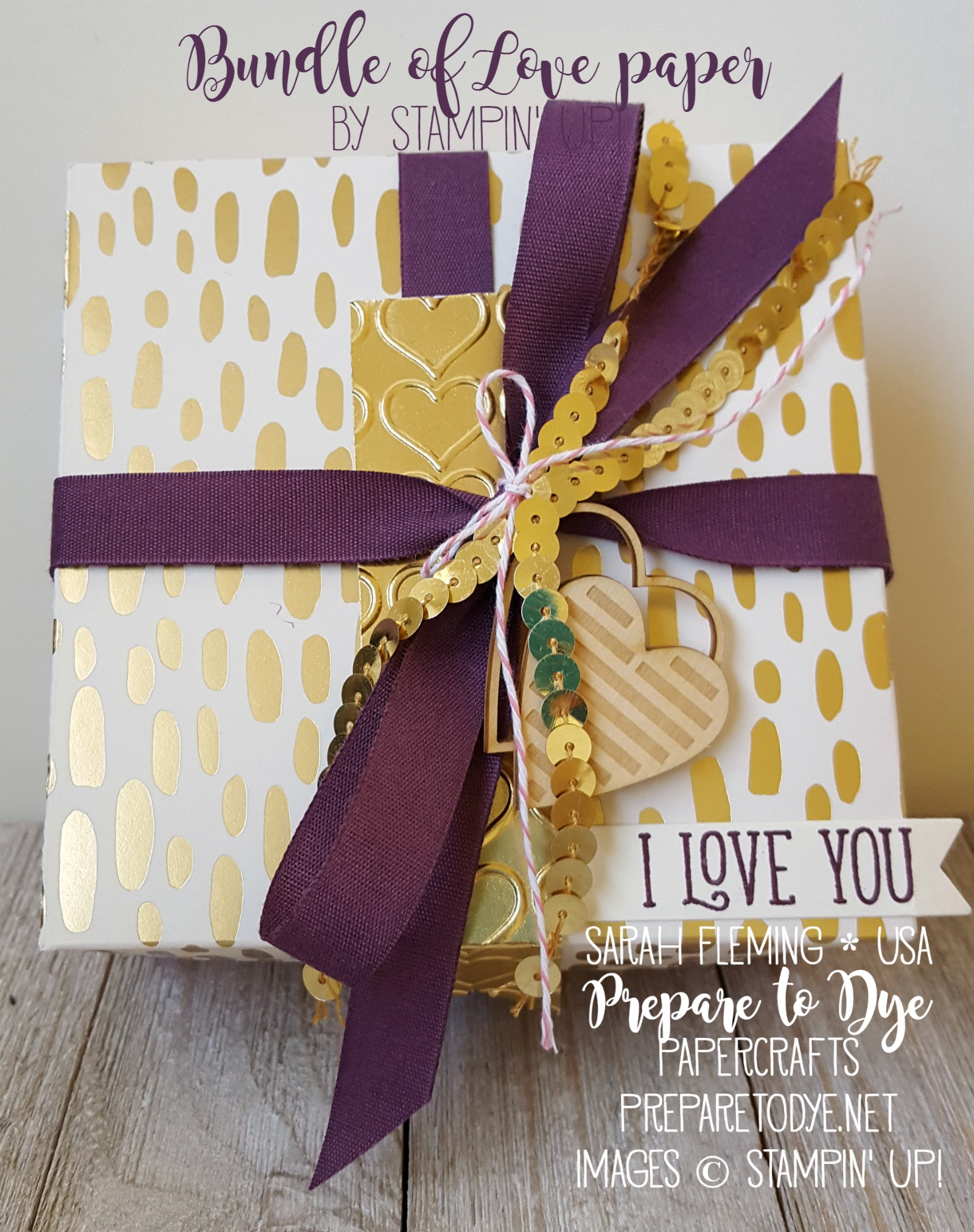 Stampin' Up! Bundle of Love specialty paper handmade gift box w/ Hearts & Stars Elements & In Color ribbon - Sarah Fleming - Prepare to Dye Papercrafts