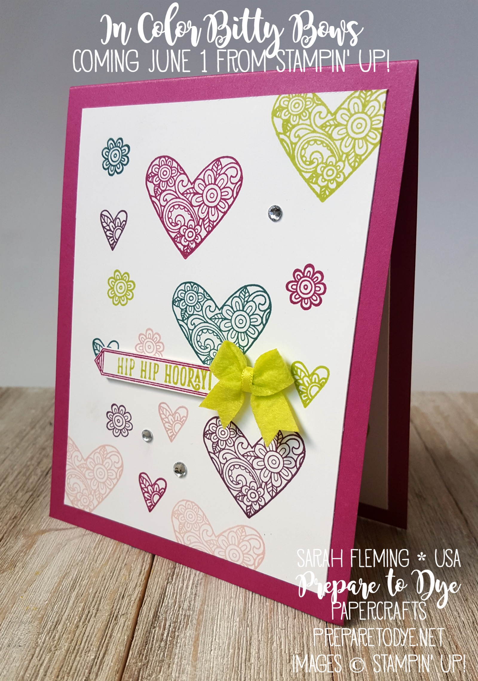 Stampin' Up! Ribbon of Courage and Happy Birthday Gorgeous stamp sets with 2017-2019 In Colors & In Color Bitty Bows , all available June 1 - Sarah Fleming - Prepare to Dye Papercrafts