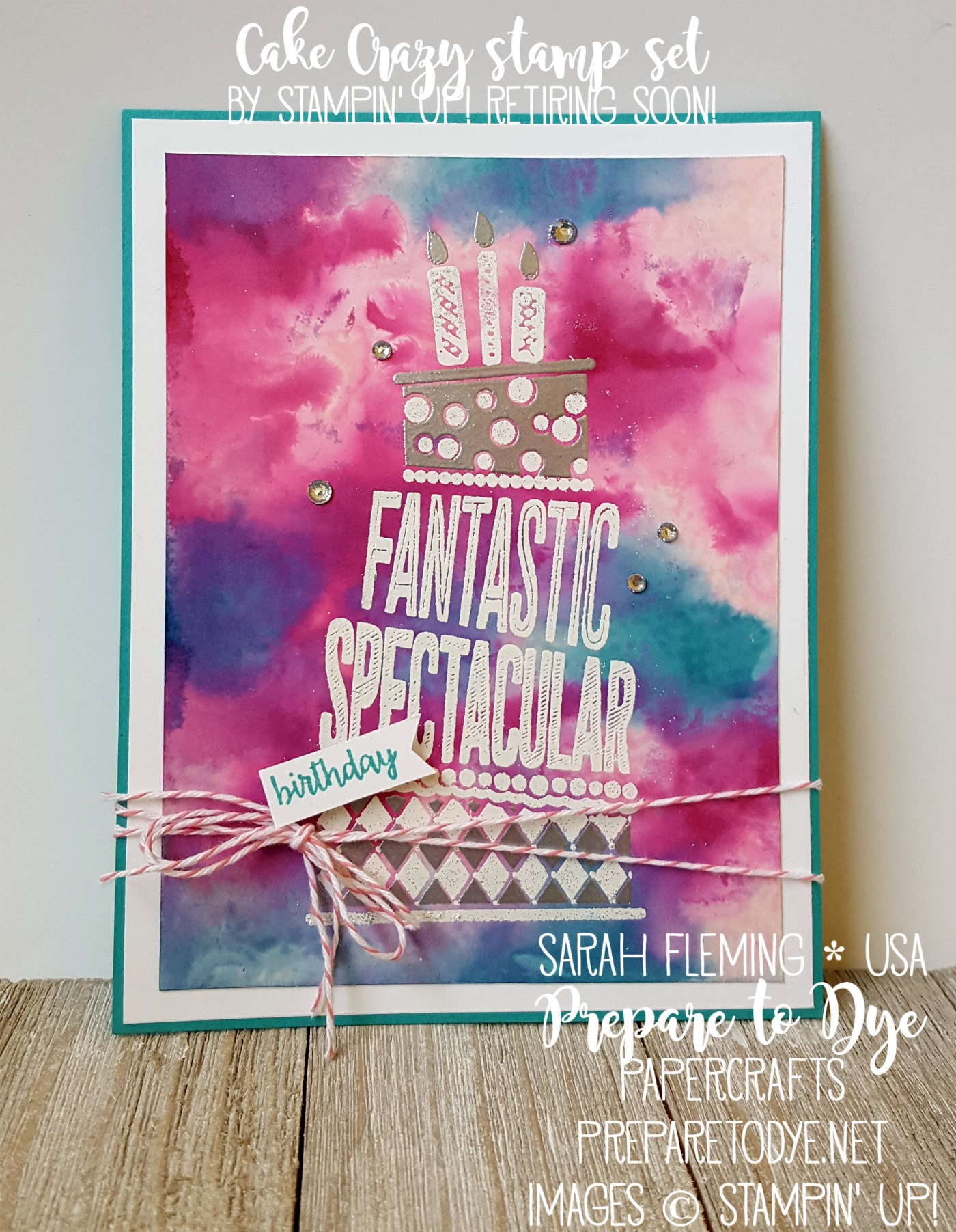 Stampin' Up! Cake Crazy stamp set with glossy cardstock and Ink, Spray, & Smash technique - Stampin' Dreams Blog Hop - Sarah Fleming - Prepare to Dye Papercrafts - #SDBH