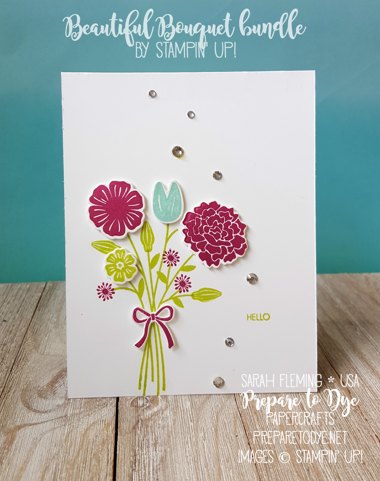 Stampin' Up! Beautiful Bouquet bundle with Bouquet Bunch framelits - Creativity Your Way Facebook Live session - Sarah Fleming - Prepare to Dye Papercrafts - #GDP093