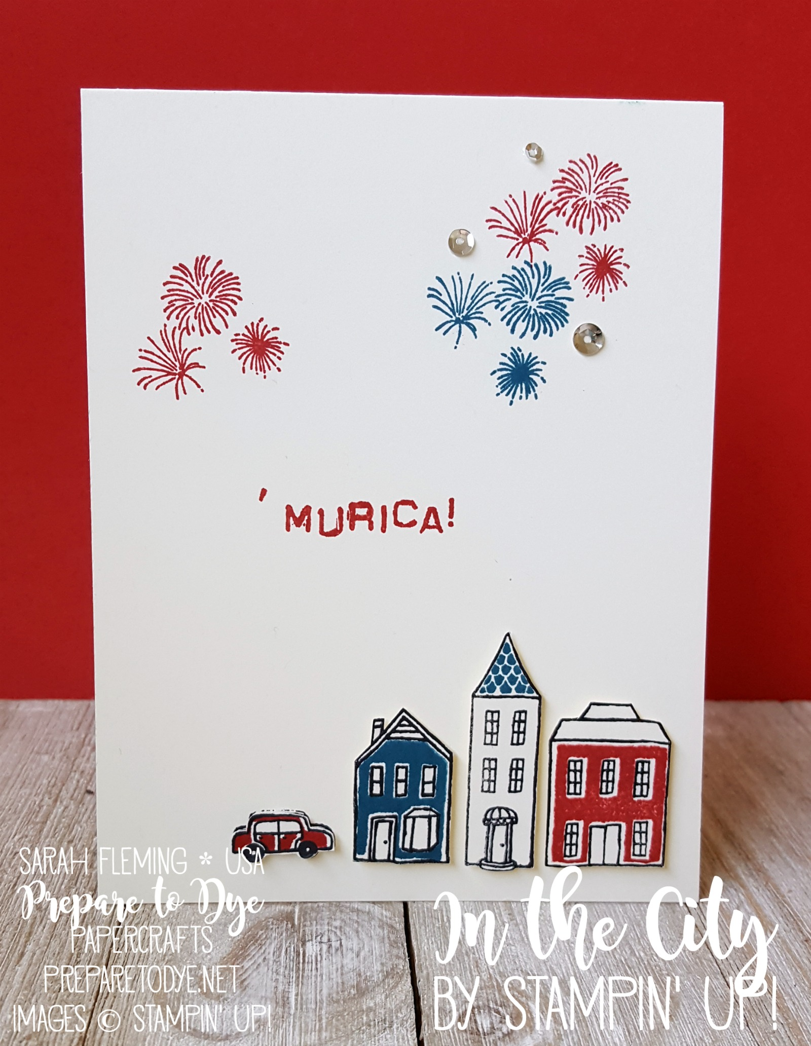 Stampin' Up! In the City - handmade Independence Day card - 4th of July - CAS - Sarah Fleming - Prepare to Dye Papercrafts