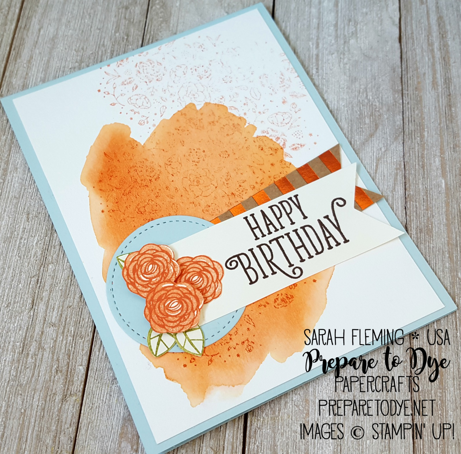 Stampin' Up! Happy Birthday Gorgeous, Wood Words, and Foil Frenzy paper - Sarah Fleming - Prepare to Dye Papercrafts