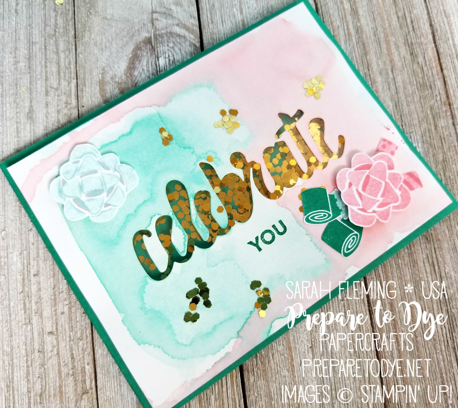 Stampin' Up! handmade shaker birthday card using Celebrate You thinlits, Amazing You stamp set, Picture Perfect Birthday stamp set - tutorial video with FREE Sale-A-Bration papercrafting products - Sarah Fleming - Prepare to Dye Papercrafts