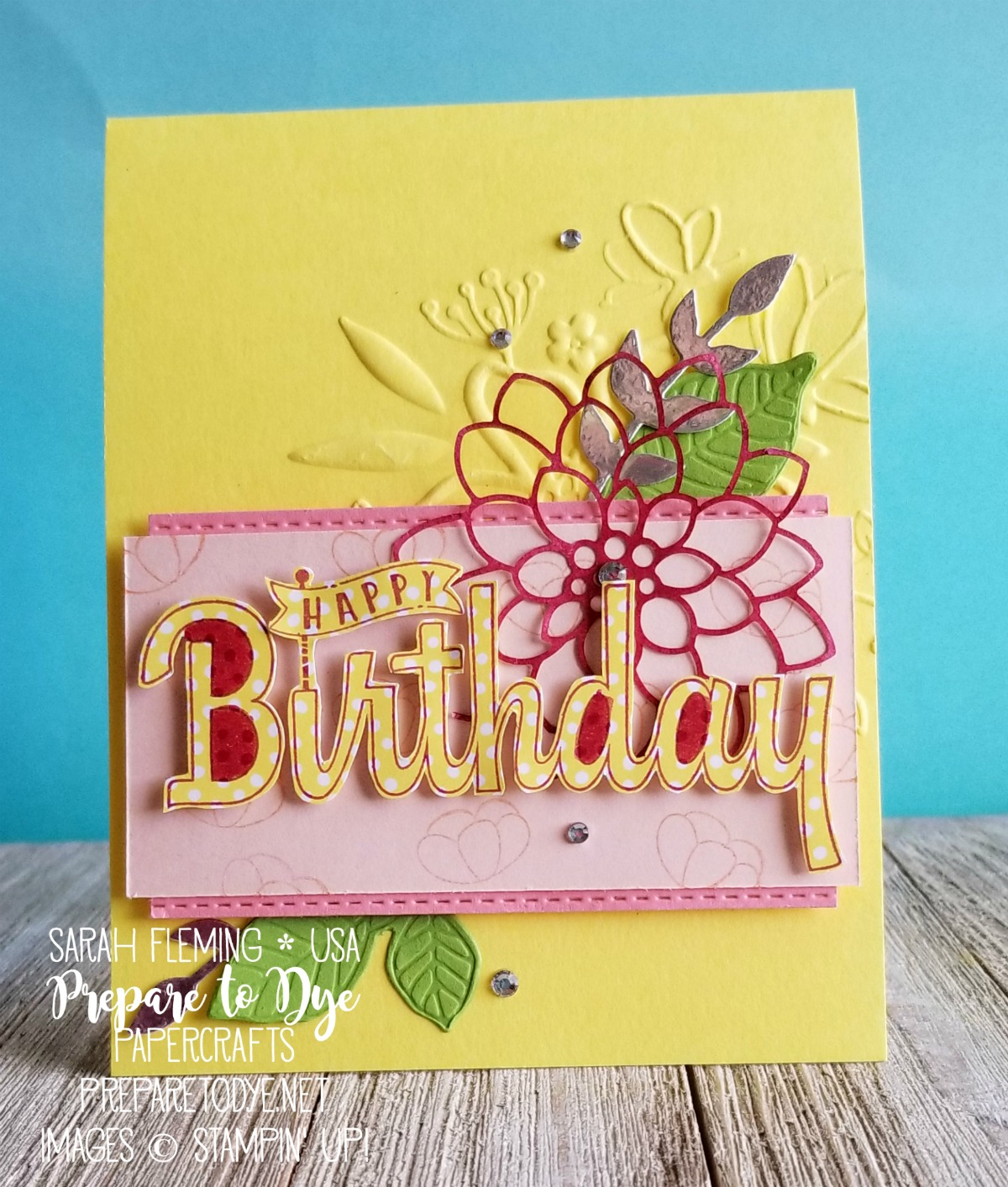 Stampin' Up! Birthday Wishes for You, Delightfully Detailed paper, Lovely Floral dynamic embossing folder, Nature's Roots framelits - Sarah Fleming - Prepare to Dye Papercrafts - Stamp, Ink, Paper challenge