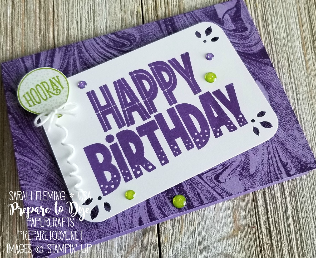 Stampin' Up! One For All, Marbled, and Happy Birthday Gorgeous stamps, Balloon Builder and Decorative Trio punches - featuring Gorgeous Grape and Granny Apple Green - Sarah Fleming - Prepare to Dye Papercrafts