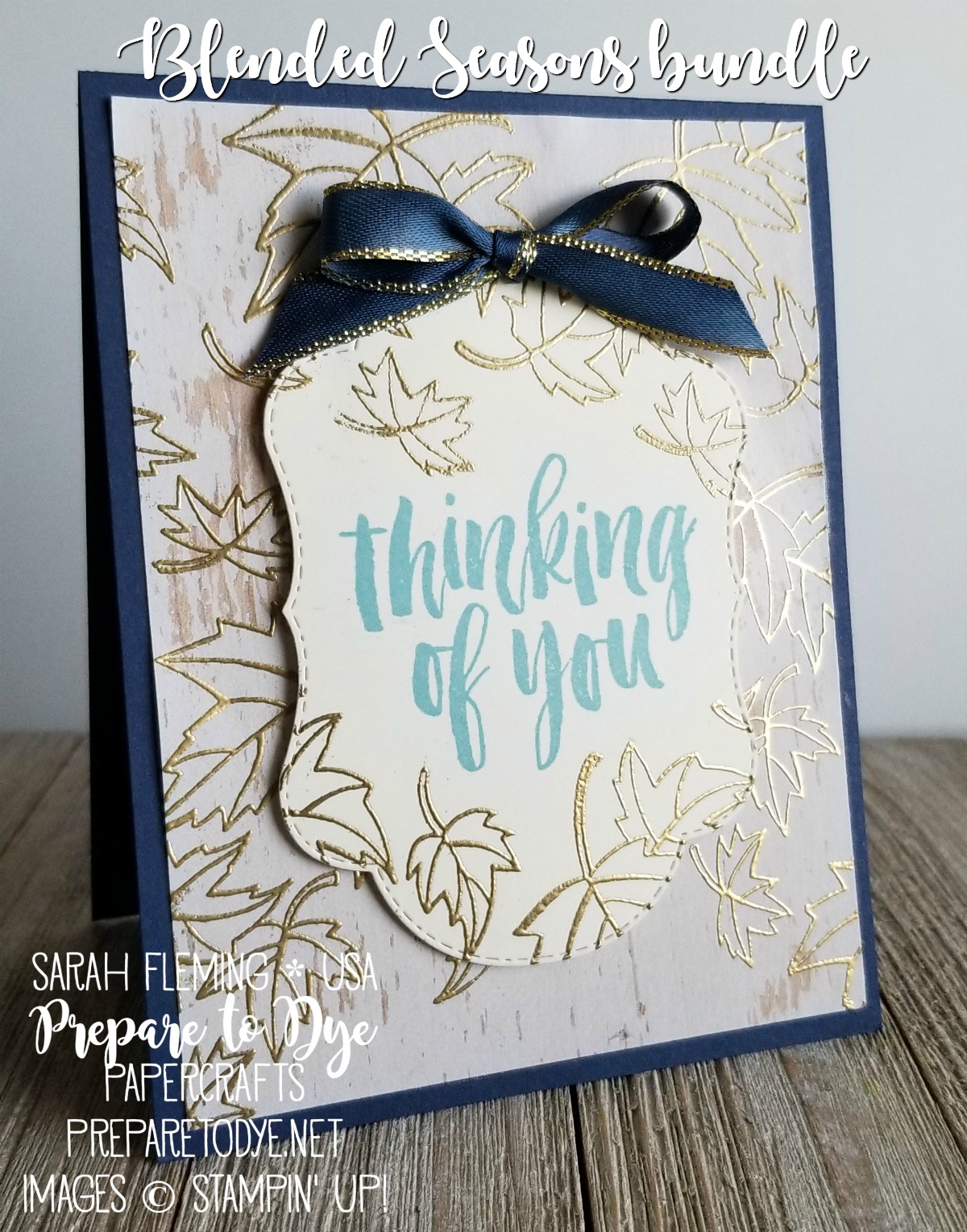 Stampin' Up! handmade autumn/fall thinking of you card using the Blended Seasons bundle with Stitched Seasons framelits, Rooted in Nature stamps, Wood Textures paper, gold heat embossing, Gold Metallic-Edge Ribbon - Sarah Fleming - Prepare to Dye Papercrafts
