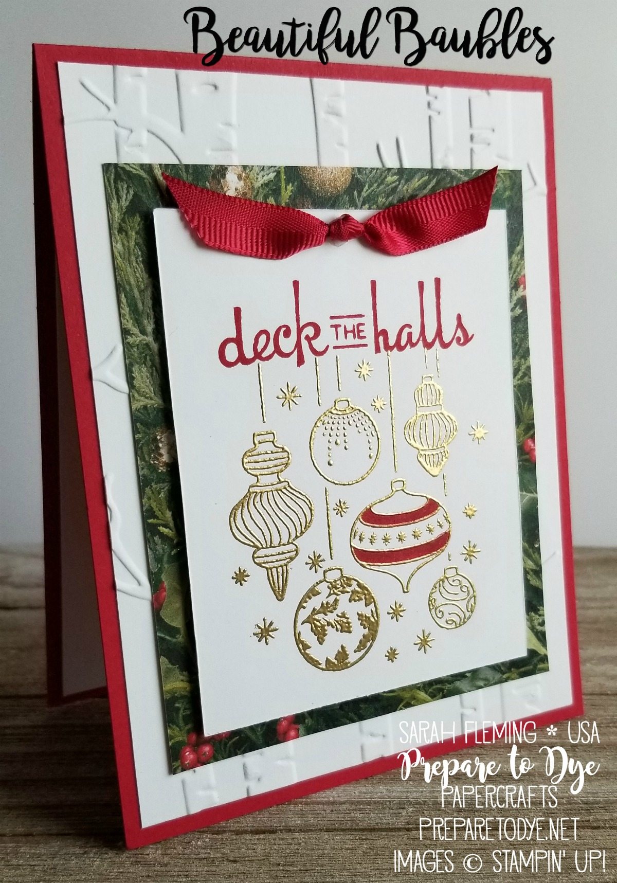 Stampin' Up! Beautiful Baubles with All Is Bright paper, Real Red Mixed Satin Ribbon, deck the halls sentiment, Woodland embossing folder, Stampin' Blends - handmade Christmas card with heat embossing and dry embossing - Sarah Fleming - Prepare to Dye Papercrafts