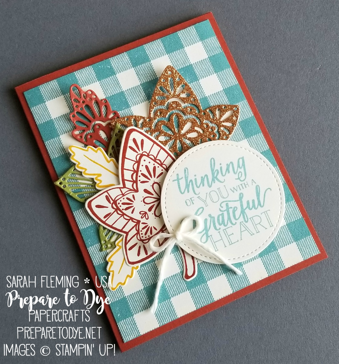 Stampin' Up! handmade fall, autumn, Thanksgiving, thank you card VIDEO TUTORIAL using Falling For Leaves bundle with Detailed Leaves framelits, Stitched Shapes framelits, Buffalo Check background stamp, Festive Farmhouse Cotton Twine - Sarah Fleming - Prepare to Dye Papercrafts