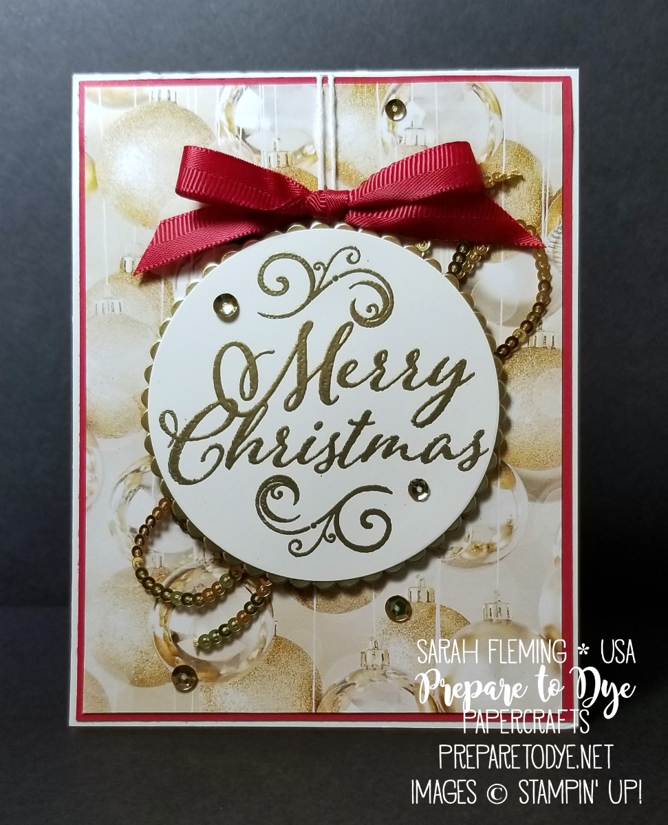Stampin' Up! handmade Christmas holiday card using Merry Christmas to All stamps, All Is Bright paper, Layering Circles framelits - Sarah Fleming - Prepare to Dye Papercrafts
