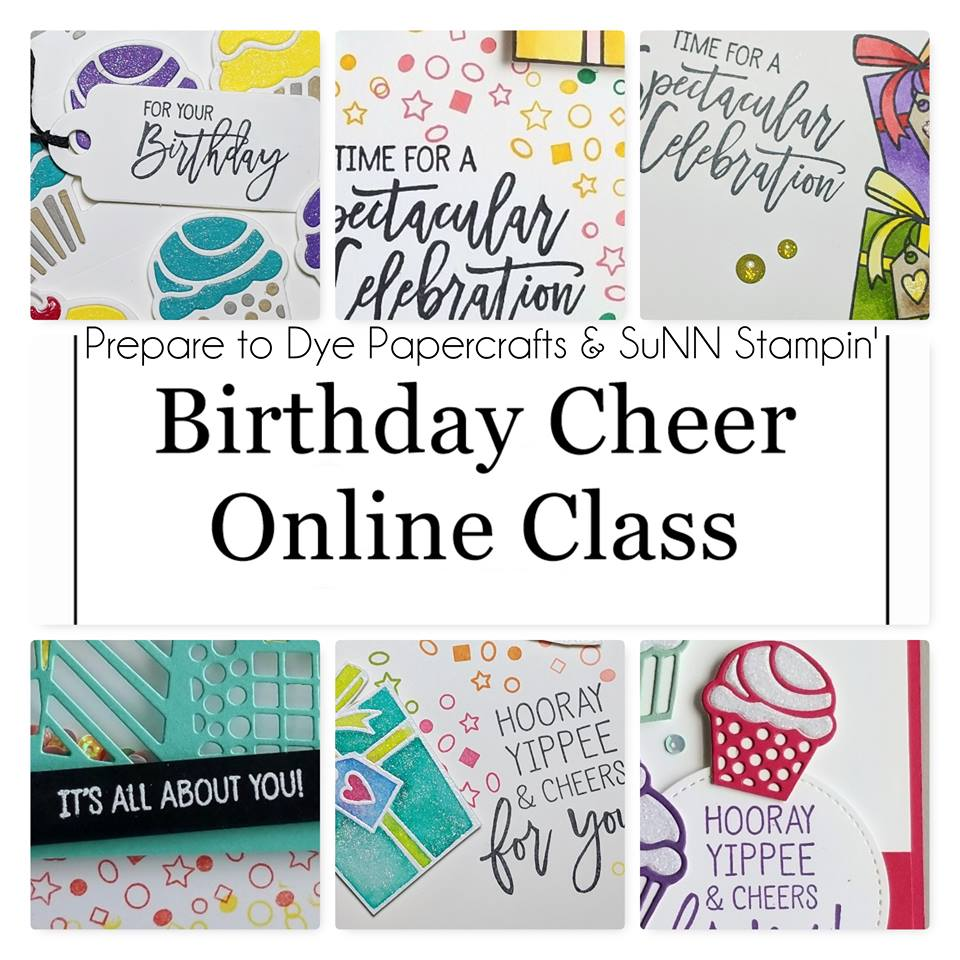 Birthday Cheer Online Class - product based class - get the class kit and six tutorial videos free - click here for details - Sarah Fleming - Prepare to Dye Papercrafts