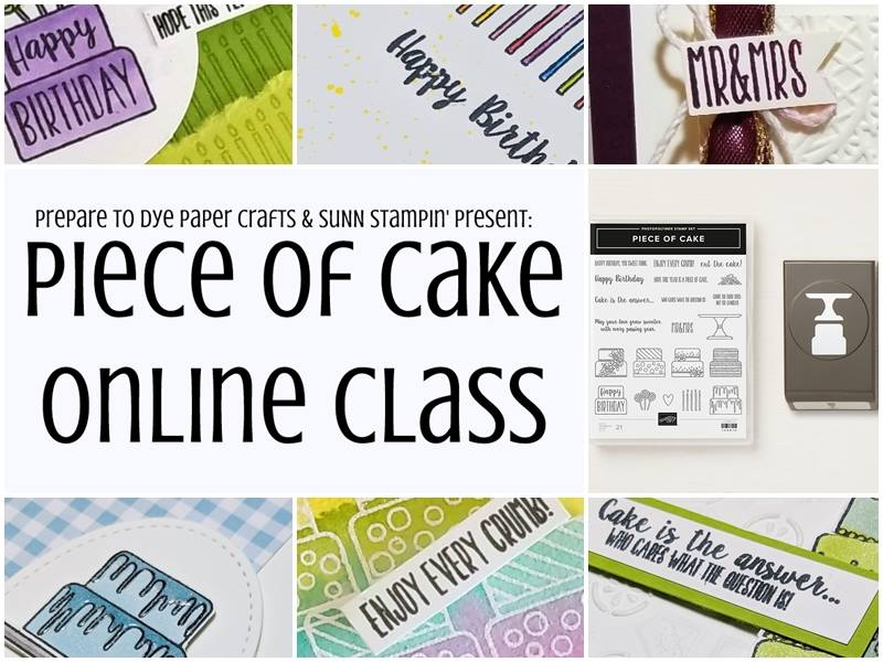 Stampin' Up! Piece of Cake bundle online class - FREE video tutorials with purchase of bundle - Sarah Fleming - Prepare to Dye Papercrafts - Susanne Netz - SuNN Stampin'