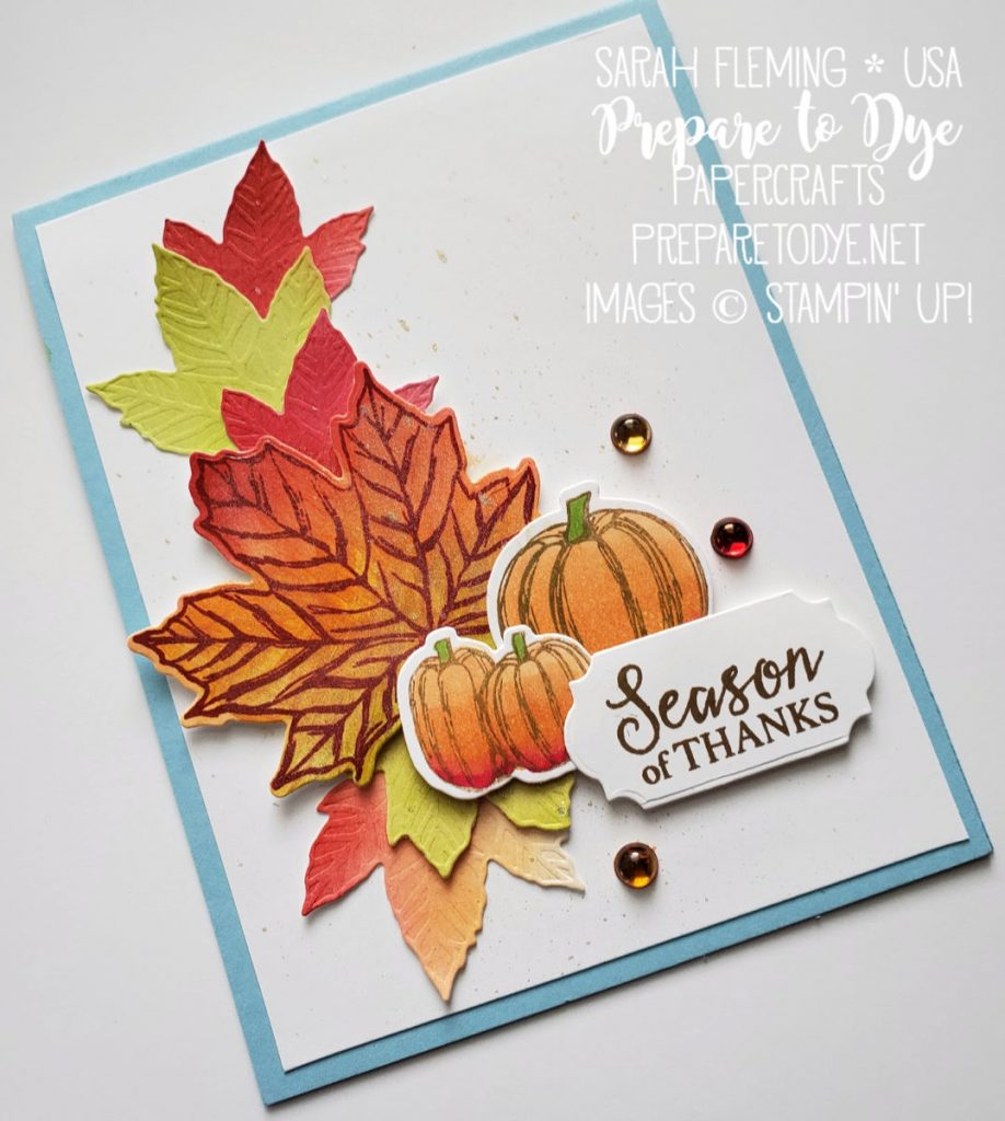 Stampin' Up! handmade fall harvest thank you Thanksgiving card with pumpkins and leaves - Gather Together bundle with stamps and Gathered Leaves dies, Stampin' Blends alcohol markers coloring, watercoloring with inks - Sarah Fleming - Prepare to Dye Papercrafts